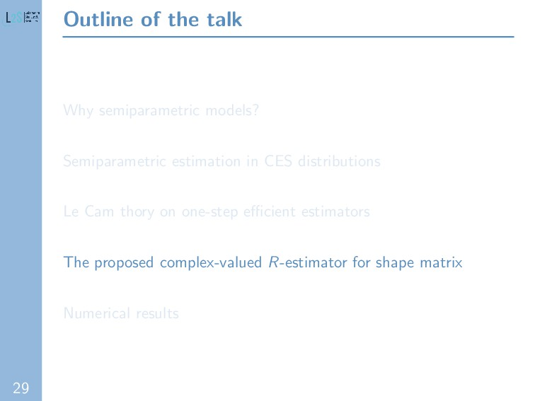 29 Outline of the talk Why semiparametric model...