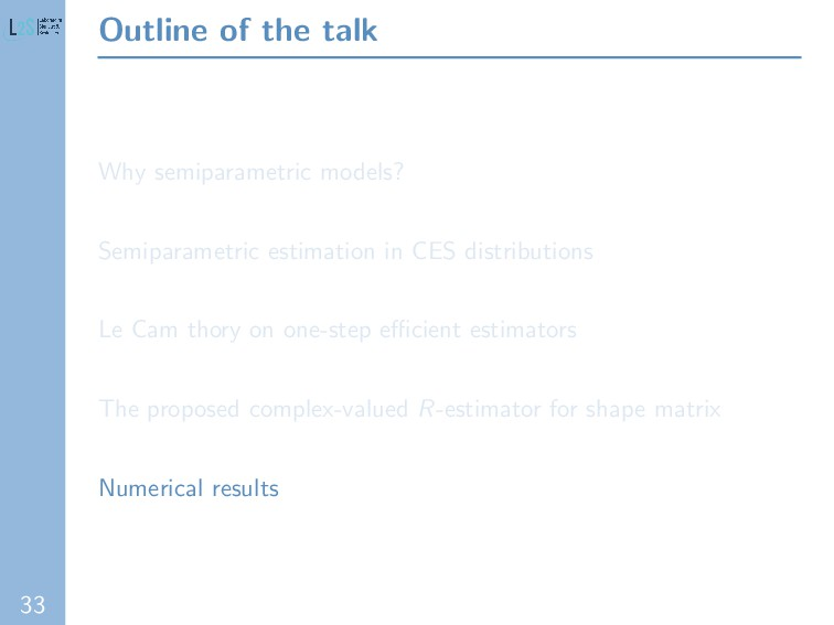 33 Outline of the talk Why semiparametric model...