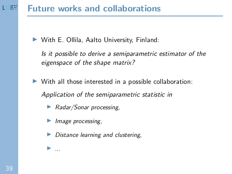 39 Future works and collaborations With E. Olli...