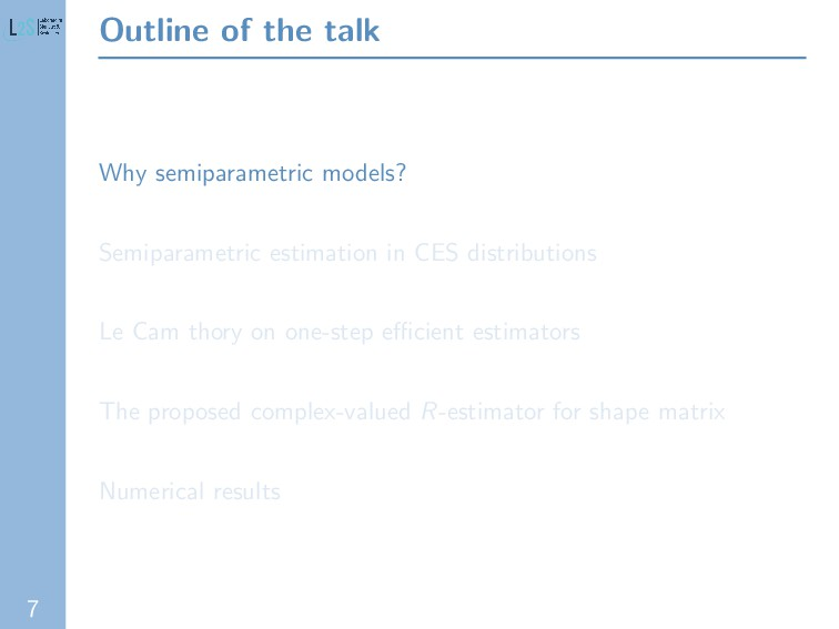 7 Outline of the talk Why semiparametric models...