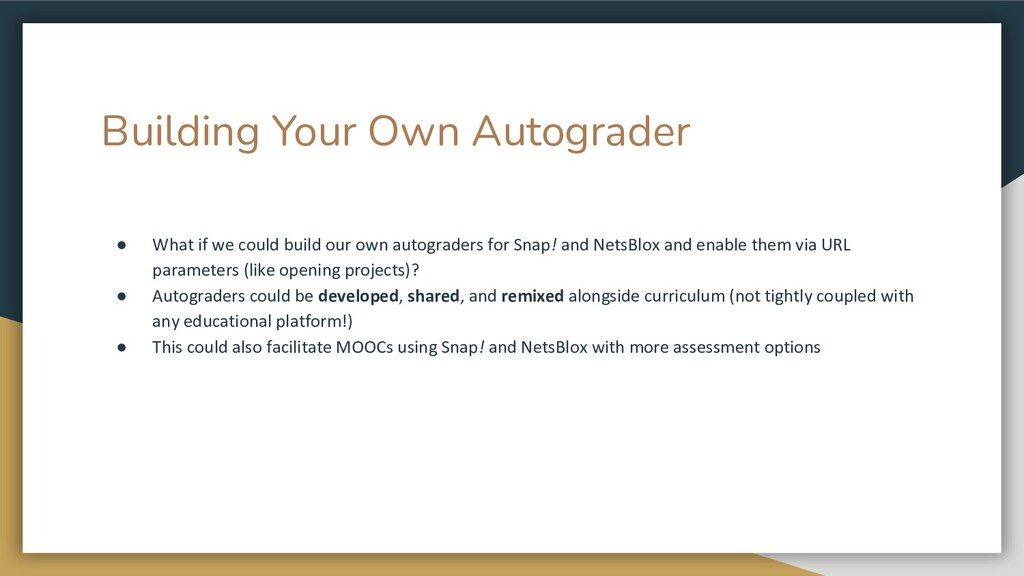 Building Your Own Autograder ● What if we could...