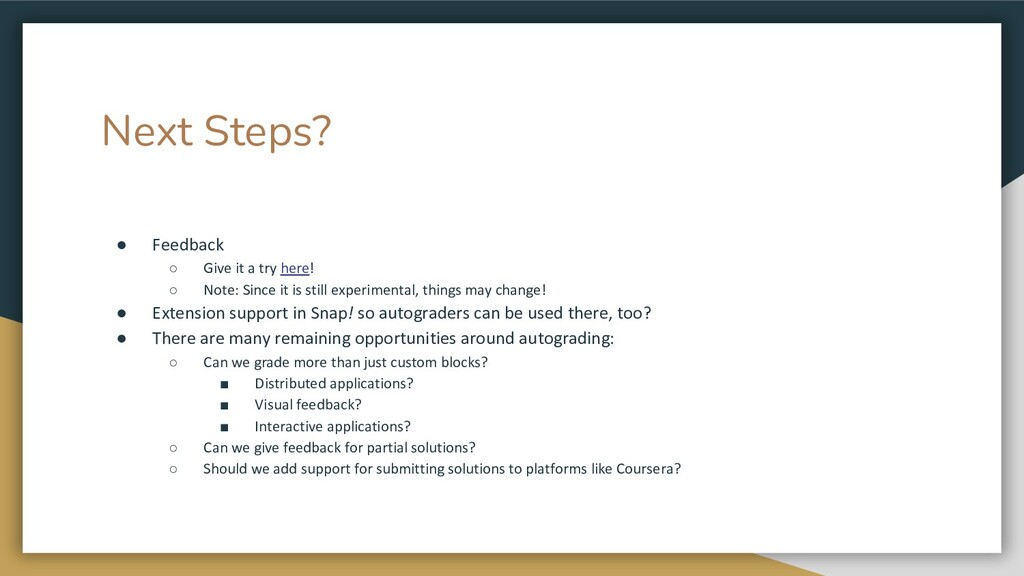 Next Steps? ● Feedback ○ Give it a try here! ○ ...