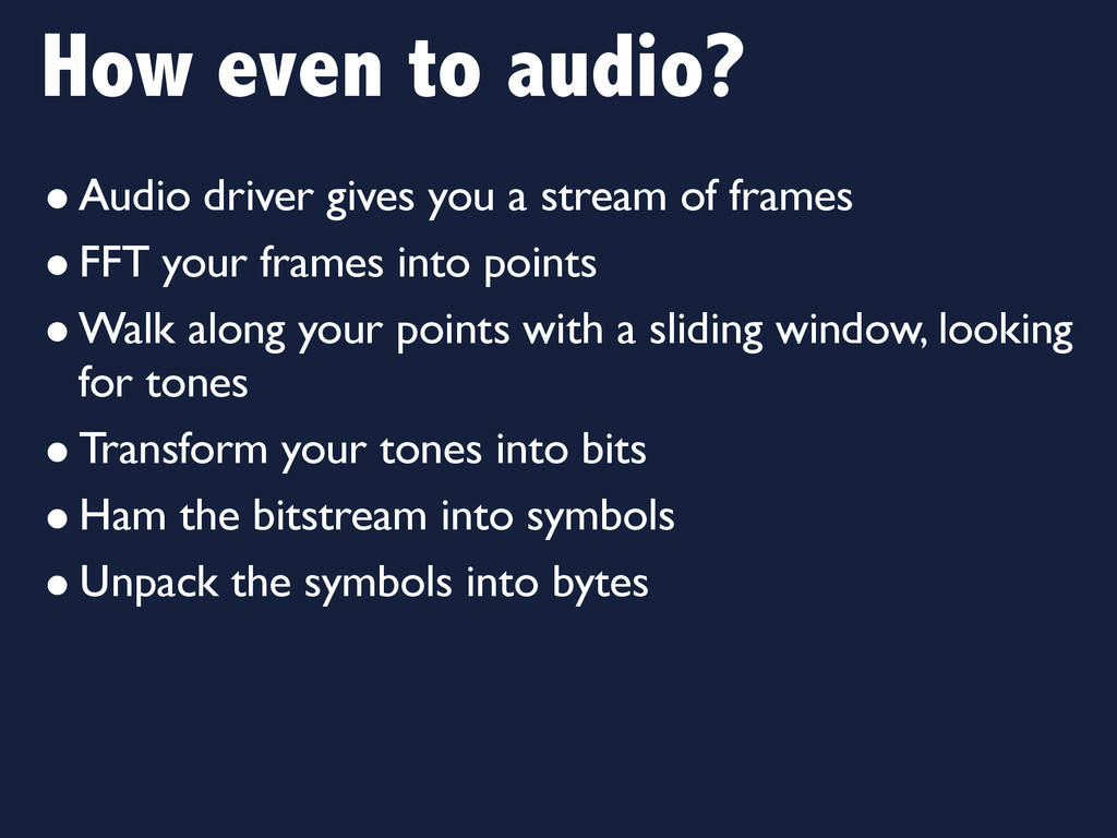 How even to audio? •Audio driver gives you a st...