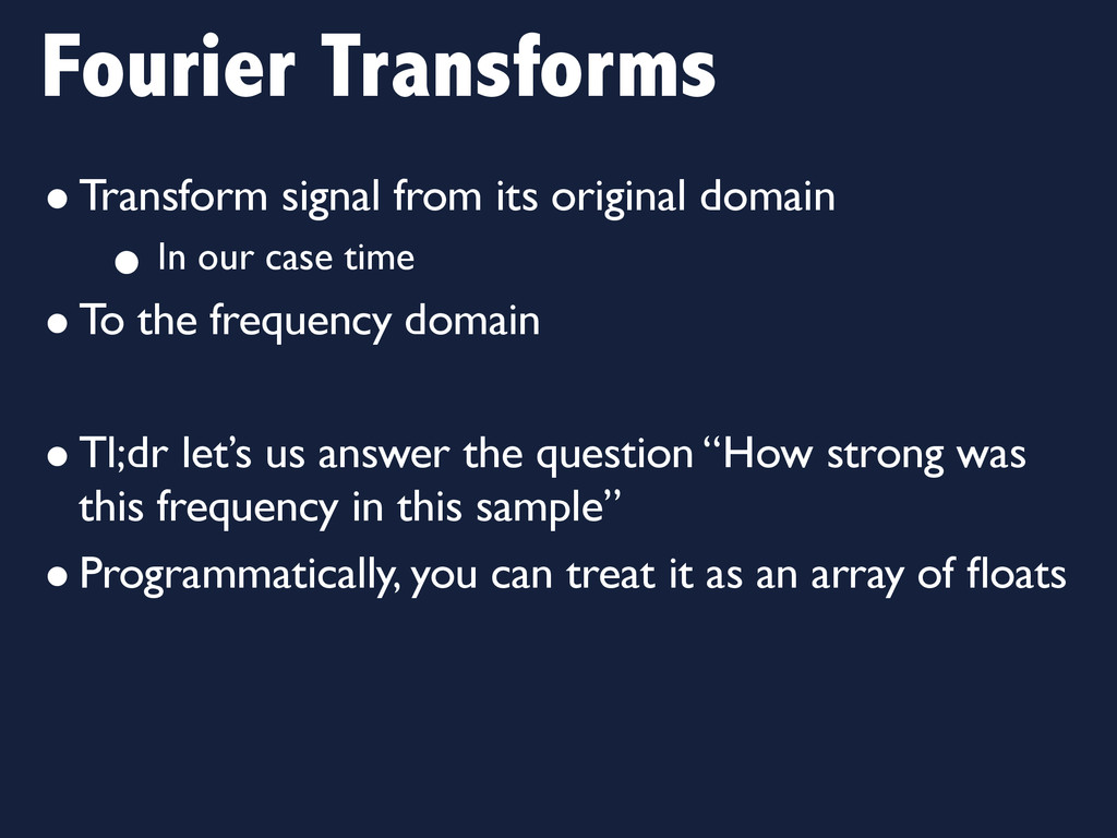 Fourier Transforms •Transform signal from its o...