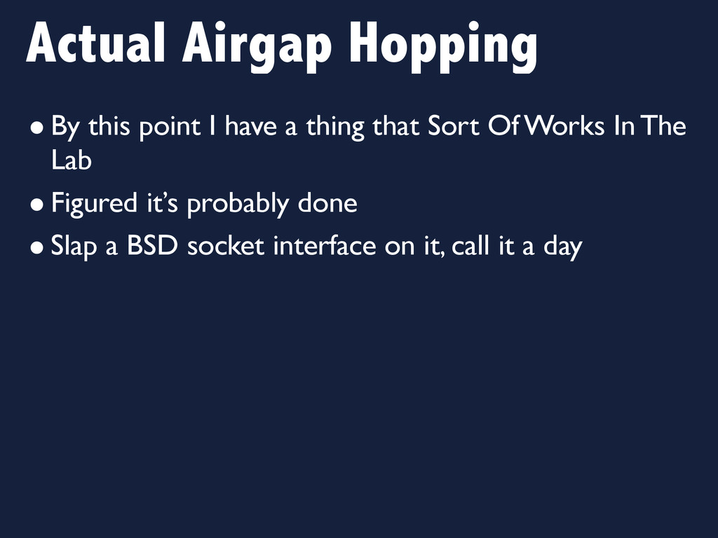 Actual Airgap Hopping •By this point I have a t...