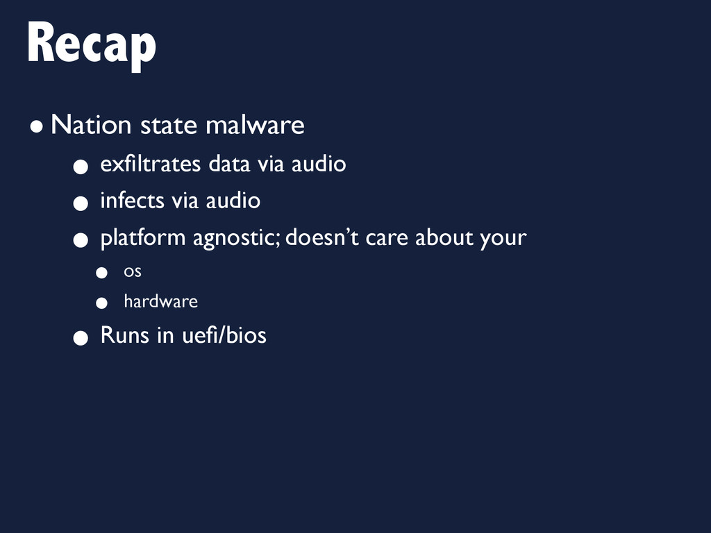 Recap •Nation state malware • exfiltrates data v...