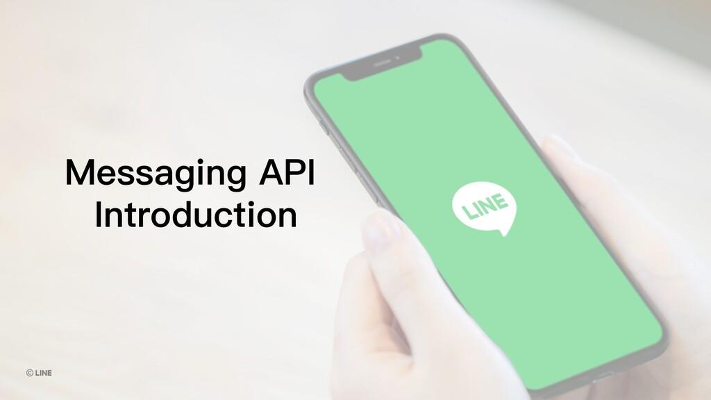 Messaging API Introduction