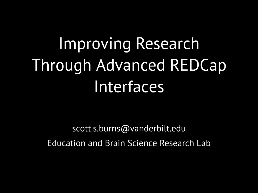 Improving Research Through Advanced REDCap Inte...