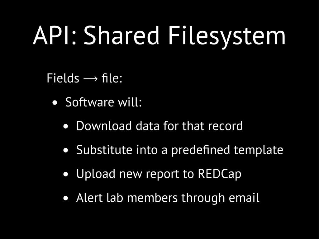 API: Shared Filesystem Fields ⟶ file: • Software...