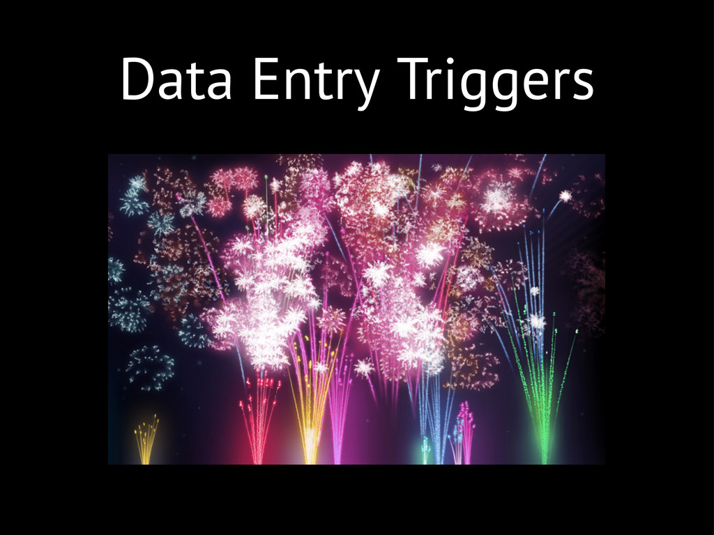 Data Entry Triggers