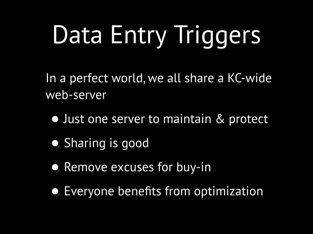 Data Entry Triggers In a perfect world, we all ...
