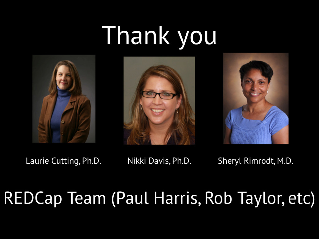 Thank you Laurie Cutting, Ph.D. Nikki Davis, Ph...