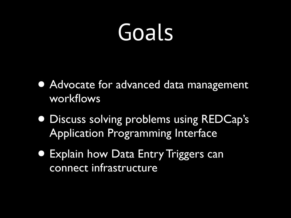 Goals • Advocate for advanced data management w...
