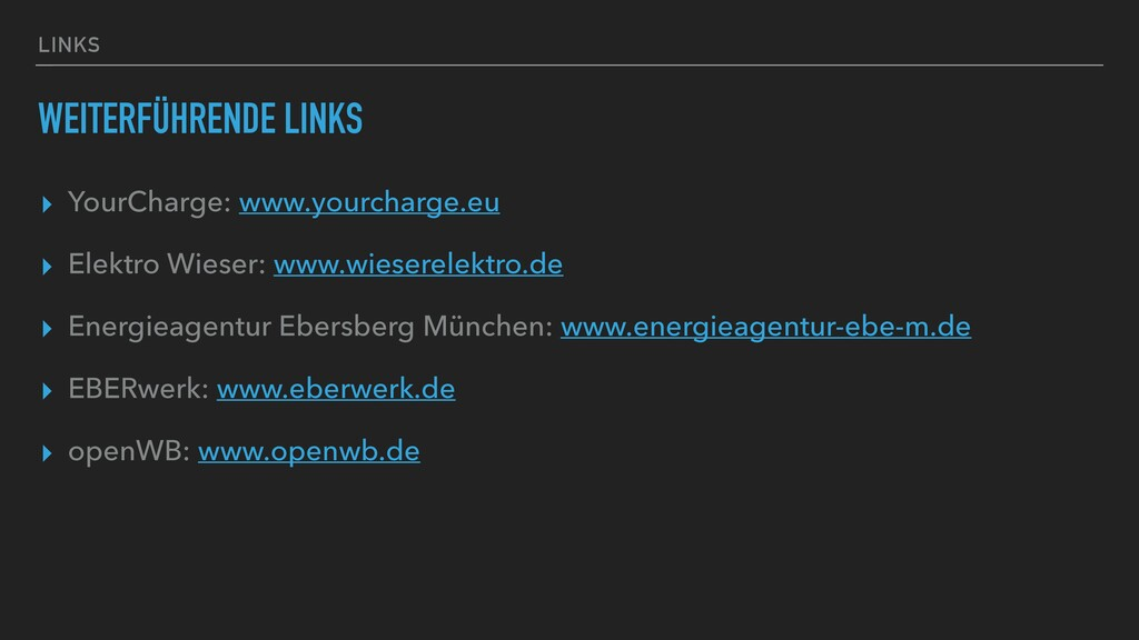 LINKS WEITERFÜHRENDE LINKS ▸ YourCharge: www.yo...