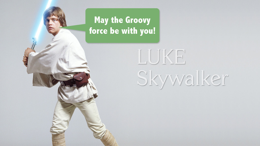 May the Groovy force be with you!