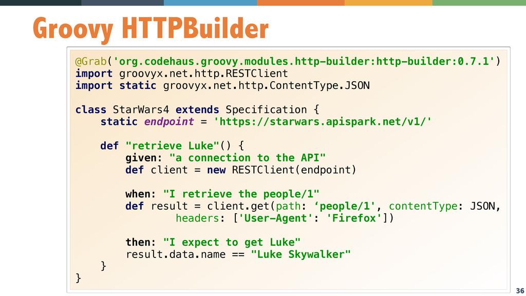 36 Groovy HTTPBuilder @Grab('org.codehaus.groov...