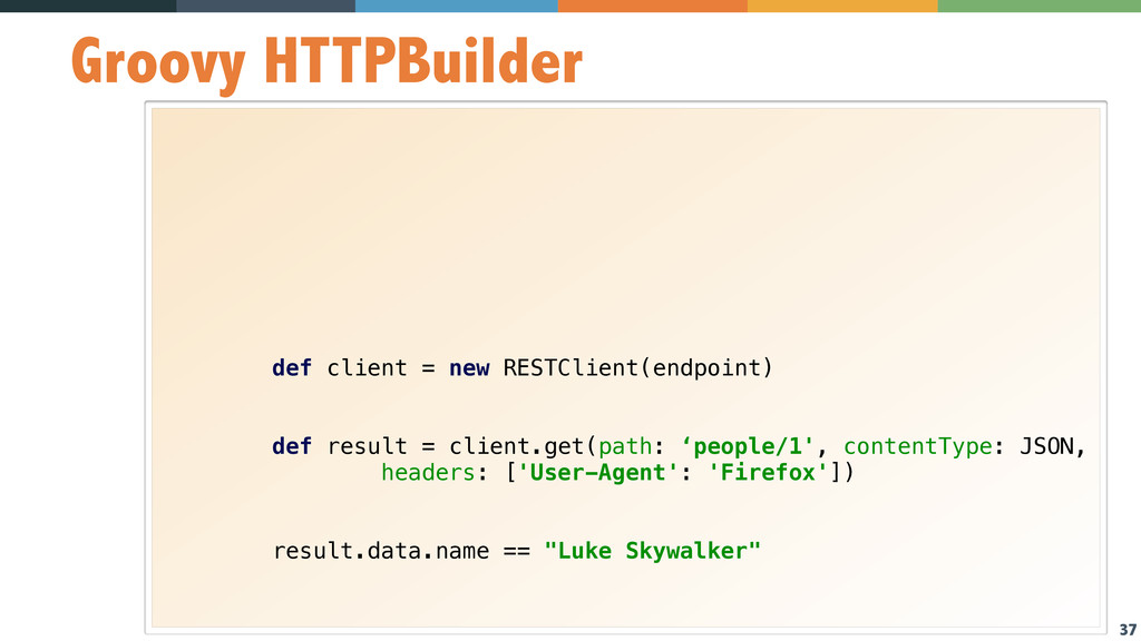 37 Groovy HTTPBuilder          def cli...