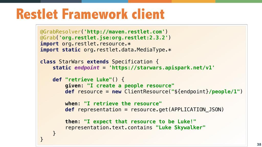 38 Restlet Framework client @GrabResolver('http...