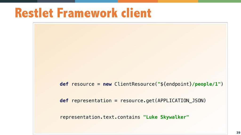 39 Restlet Framework client          ...