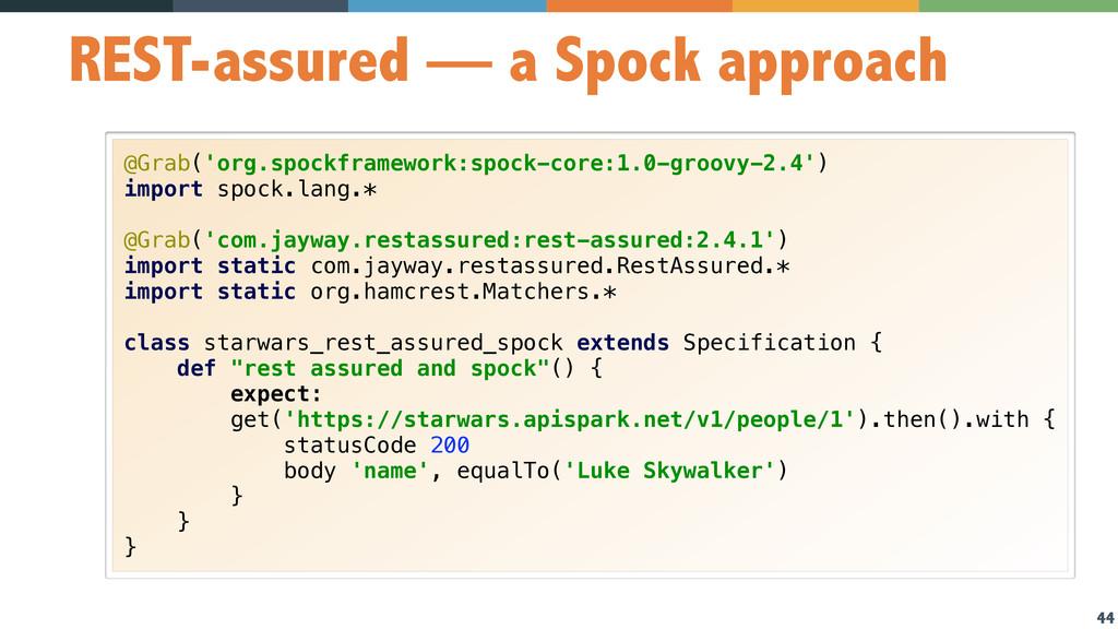 44 REST-assured — a Spock approach @Grab('org.s...