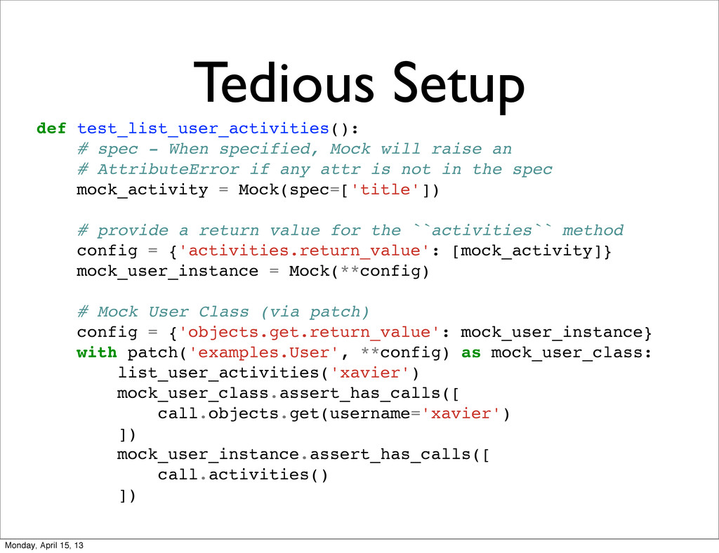 Tedious Setup def test_list_user_activities(): ...