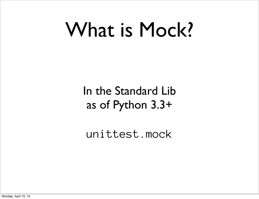 What is Mock? In the Standard Lib as of Python ...