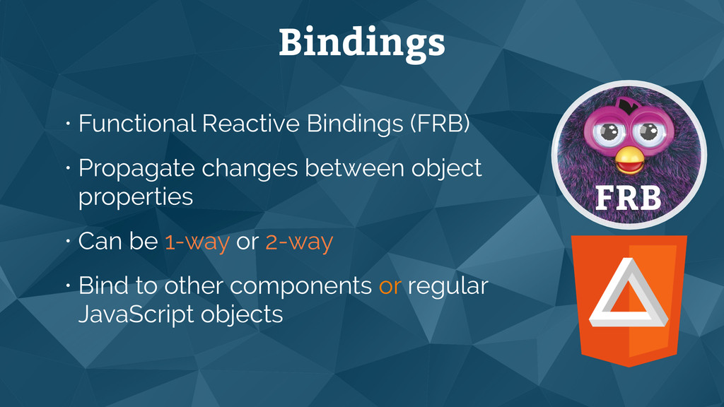 Bindings • Functional Reactive Bindings (FRB) •...