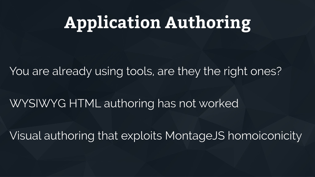 Application Authoring You are already using too...