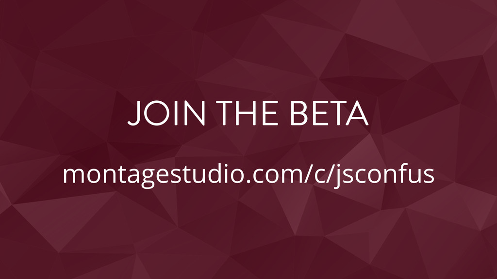 montagestudio.com/c/jsconfus JOIN THE BETA