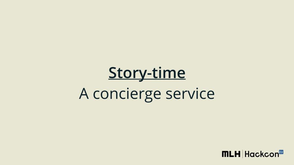 Story-time A concierge service