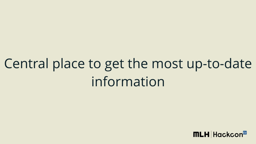 Central place to get the most up-to-date inform...