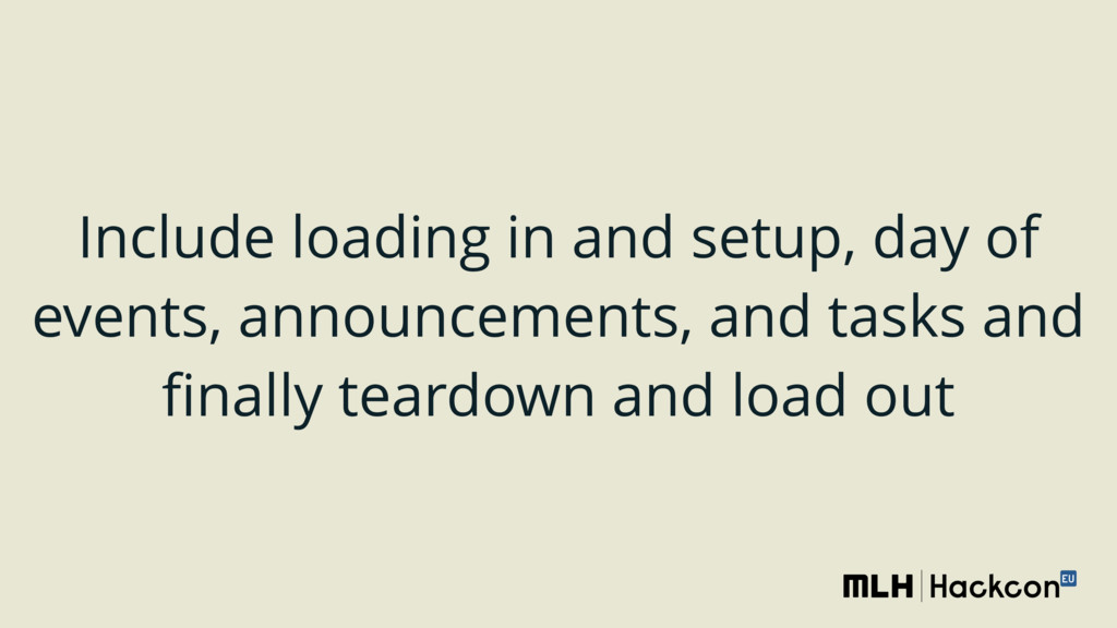 Include loading in and setup, day of events, an...