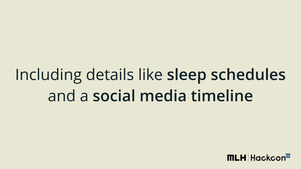 Including details like sleep schedules and a so...