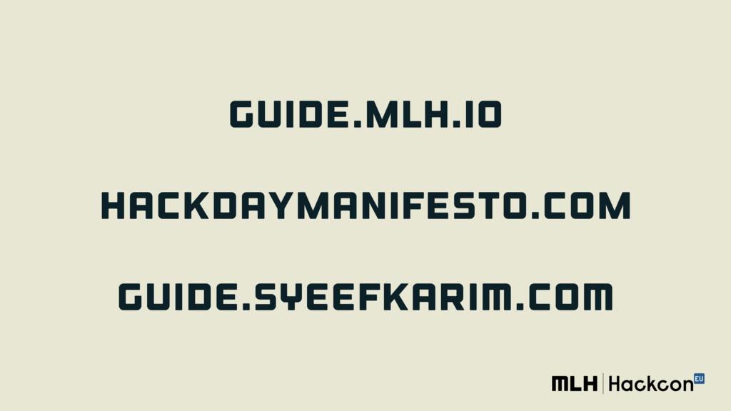 guide.mlh.io  hackdaymanifesto.com  GUIDE.S...