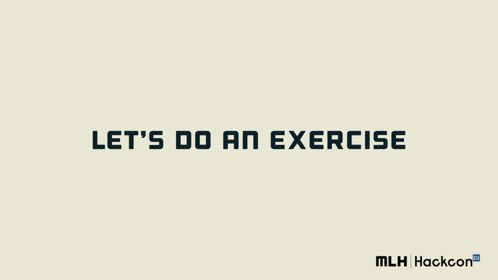 LET'S DO AN EXERCISE