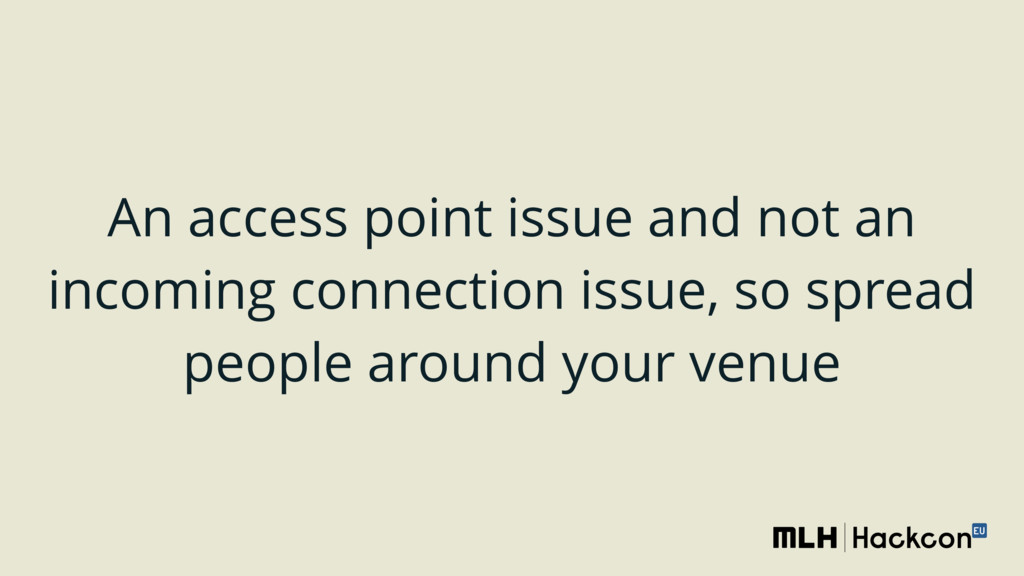 An access point issue and not an incoming conne...