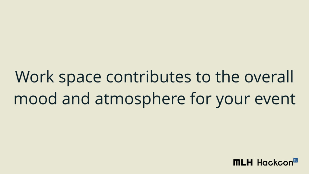 Work space contributes to the overall mood and ...
