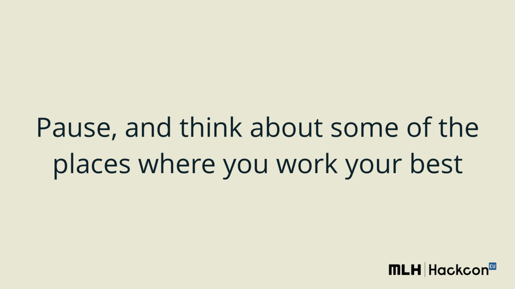 Pause, and think about some of the places where...