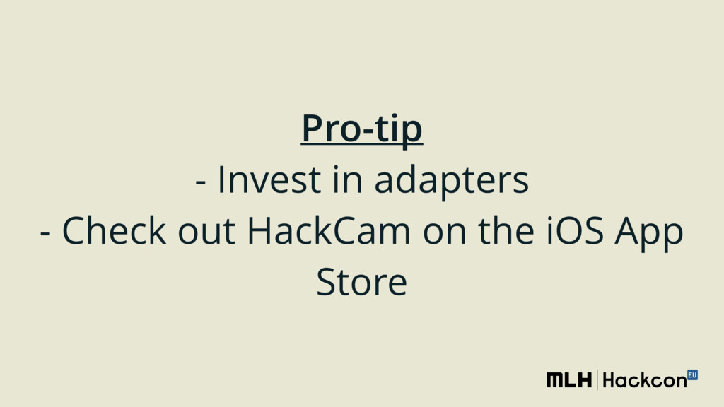 Pro-tip - Invest in adapters - Check out Hack...