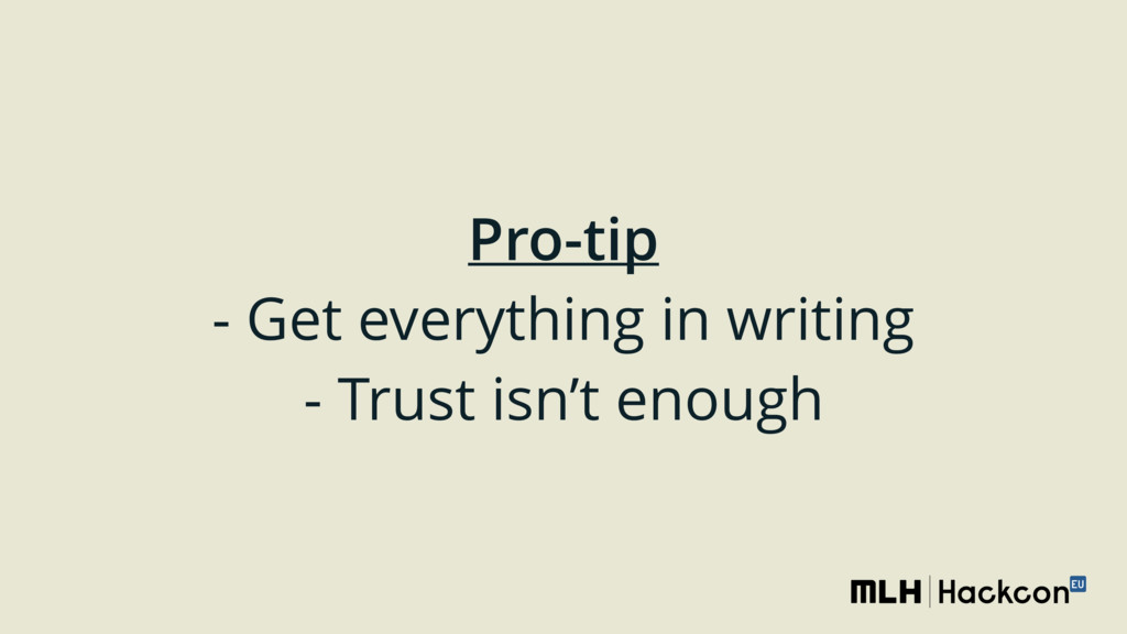 Pro-tip - Get everything in writing - Trust i...