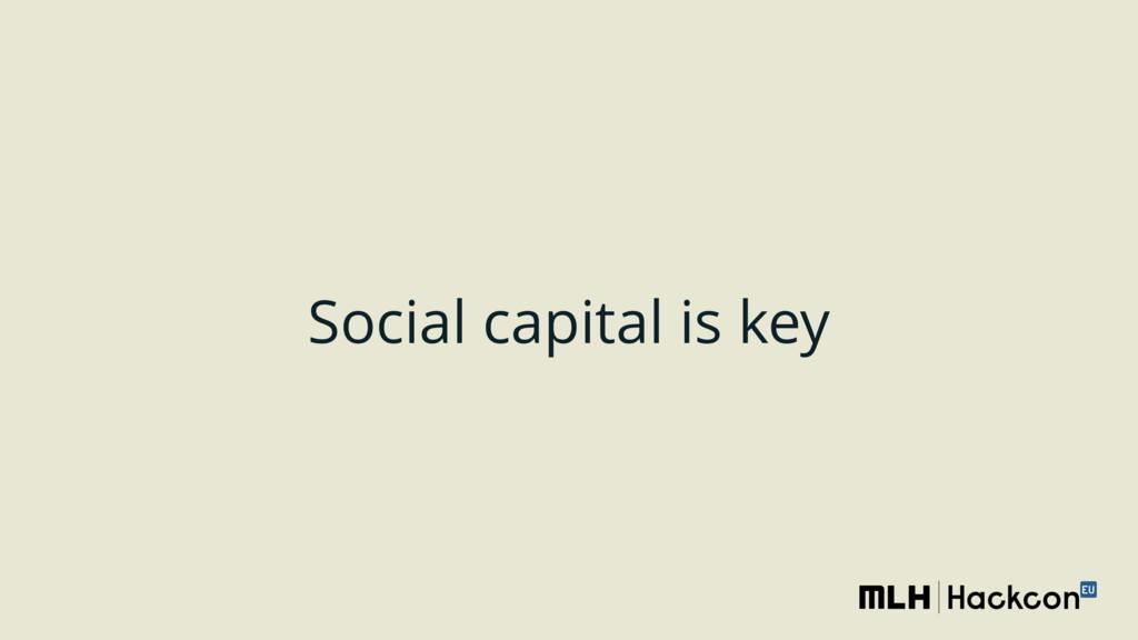 Social capital is key