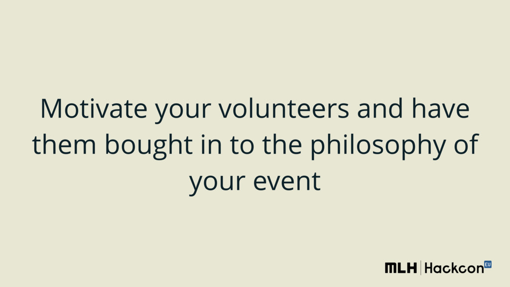 Motivate your volunteers and have them bought i...