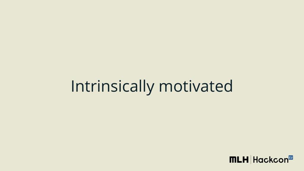 Intrinsically motivated