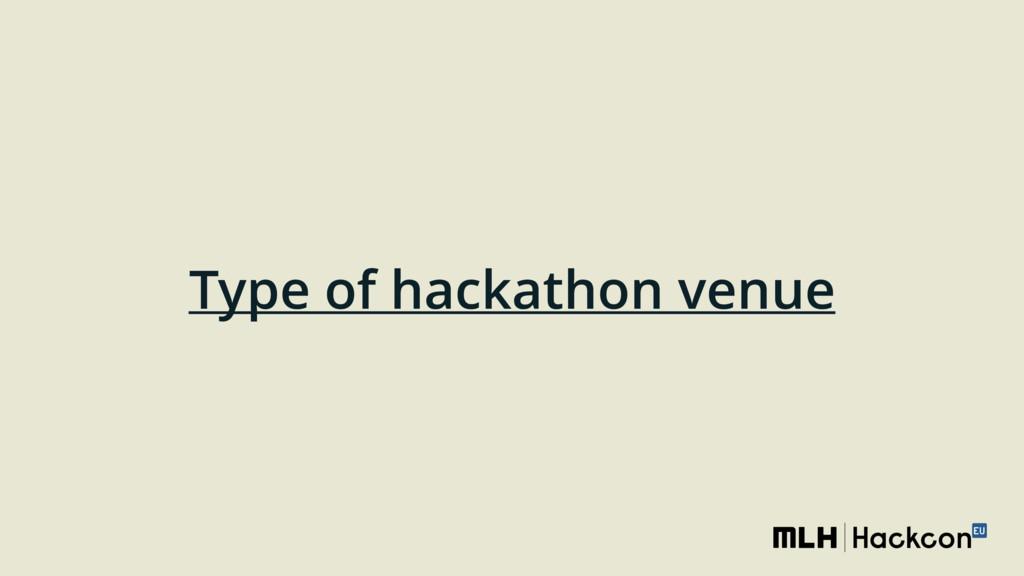 Type of hackathon venue