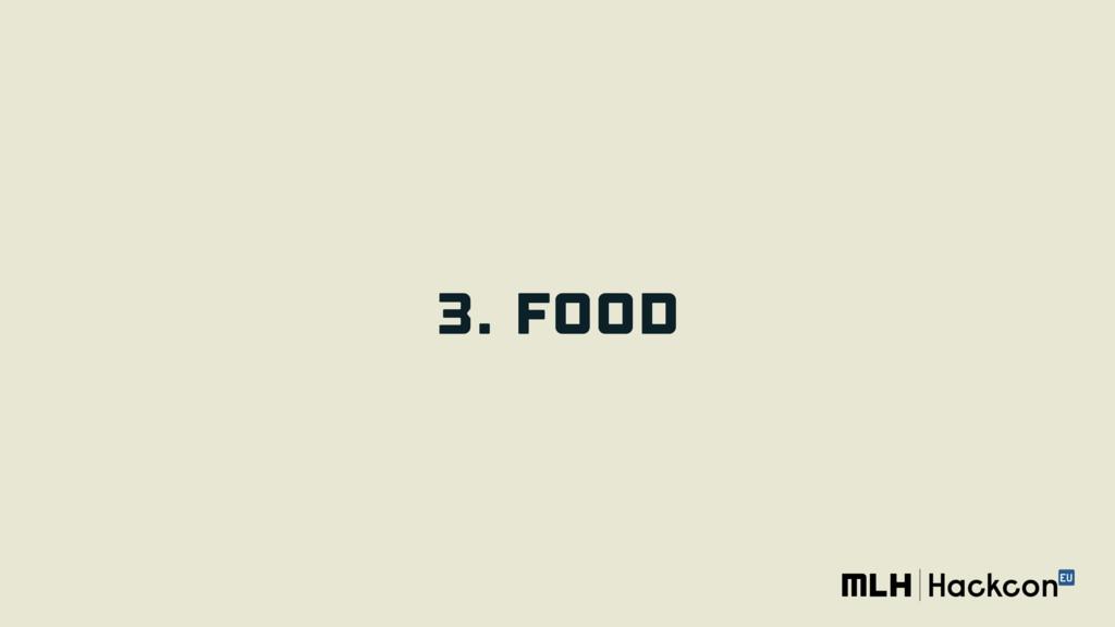 3. FOOD