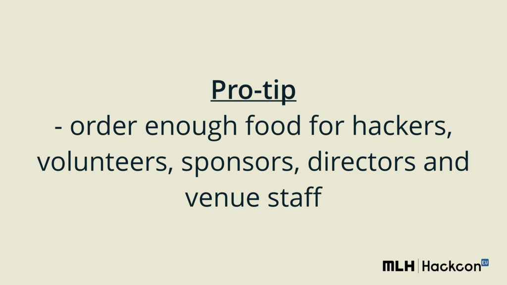 Pro-tip - order enough food for hackers, volun...
