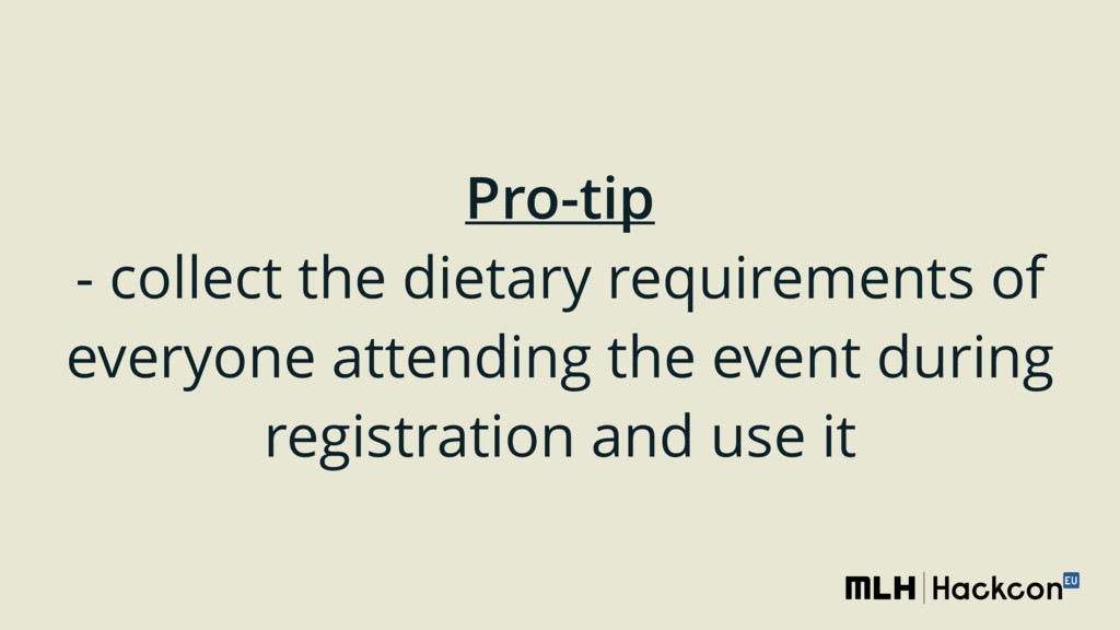 Pro-tip - collect the dietary requirements of ...