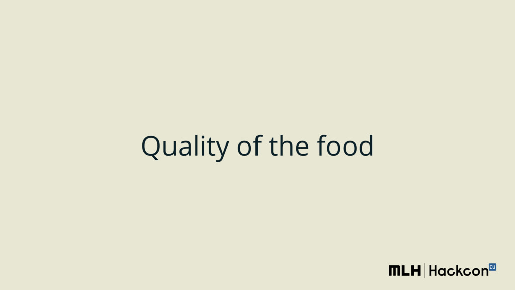 Quality of the food