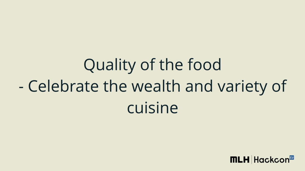 Quality of the food - Celebrate the wealth and...