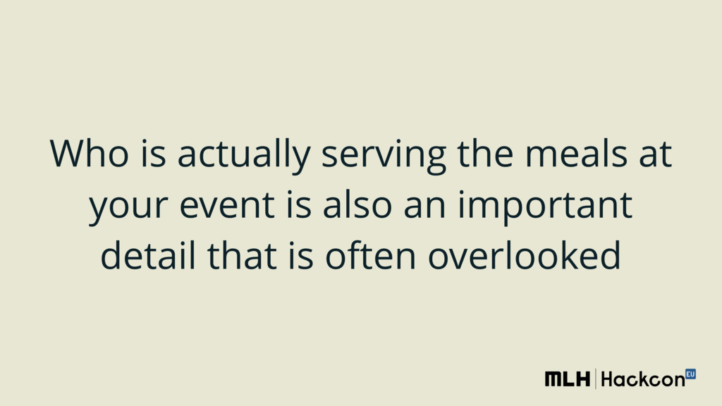 Who is actually serving the meals at your event...